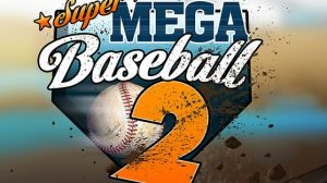 Super Mega Baseball 2 - Teaser 02