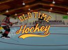 Old Time Hockey Teaser