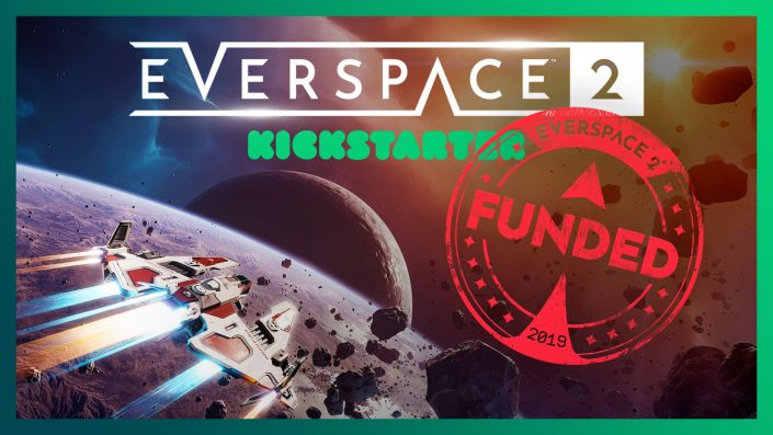Everspace 2: Stretch-Goal erreicht und erfolgreichste deutsche Videospiel-Crowdfunding-Kampagne 2019