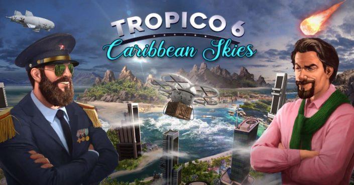 Tropico 6: Caribbean Skies samt Trailer veröffentlicht